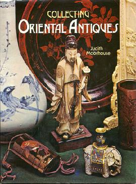 Collecting Oriental Antiques Hard to Find Book by Judith Moorhouse