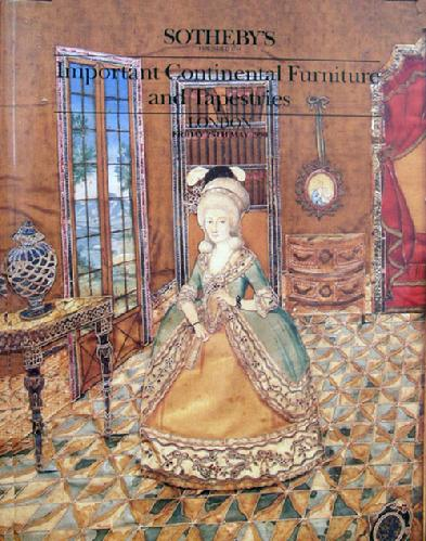 Vintage Sotheby Auction Catalogue: Important Continental Furniture & Tapestries - London 0 05/25/1990